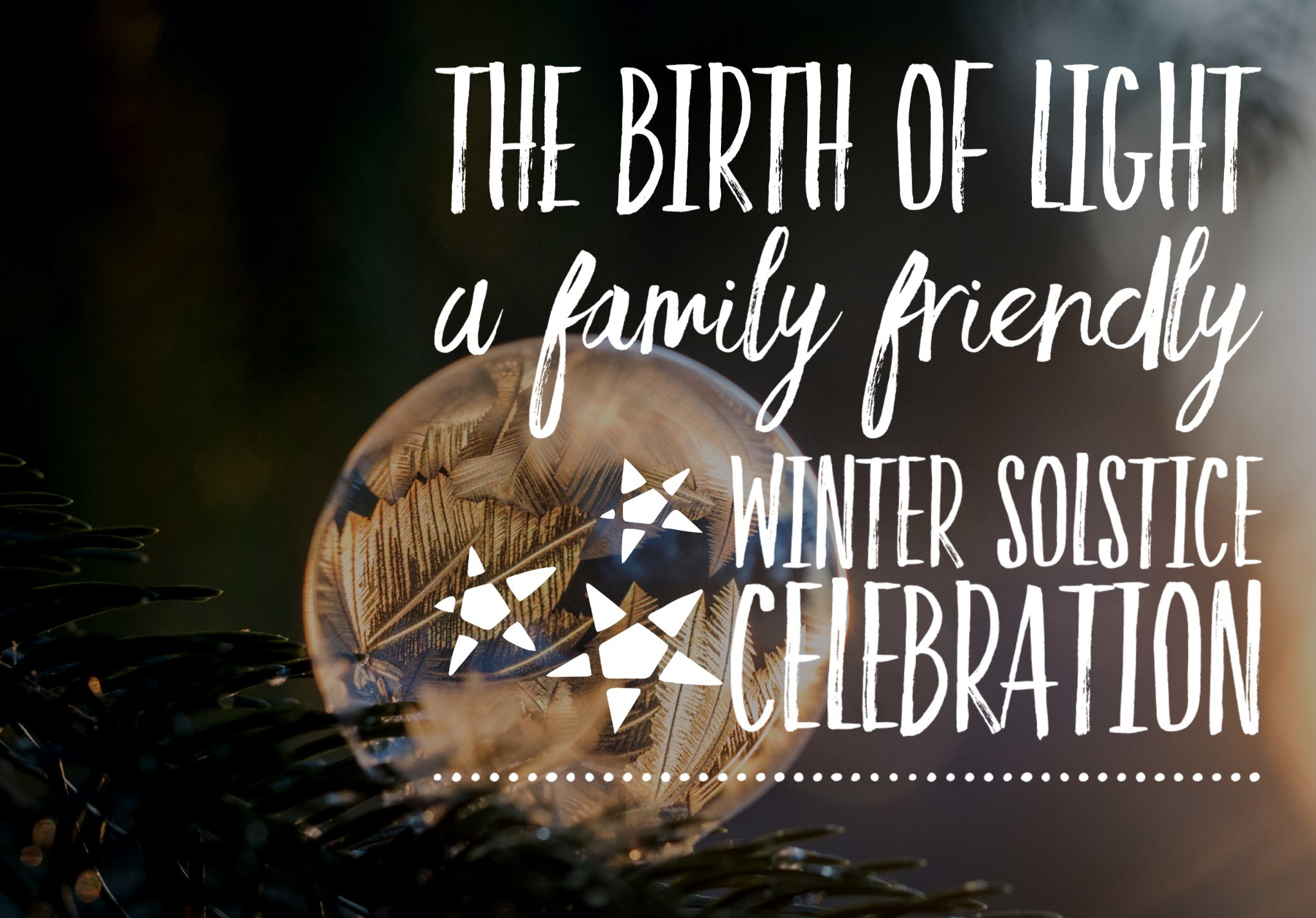 The Birth of Light: a family friendly Winter Solstice celebration