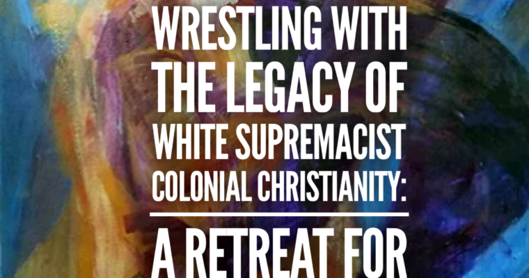 Retreat for White Christians Wrestling with Racism in their Tradition
